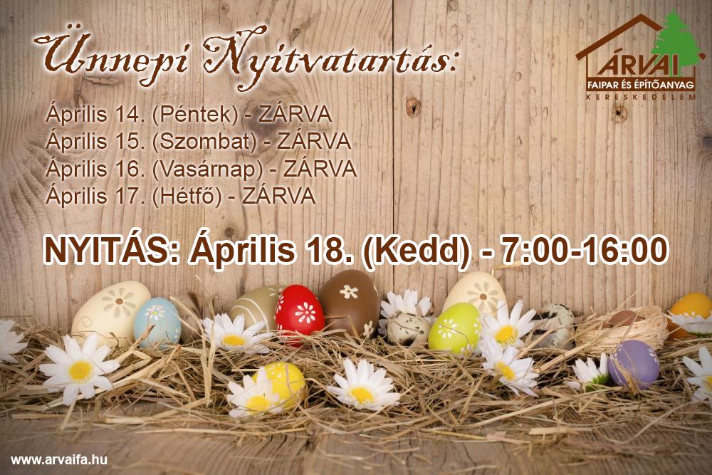 2017 húsvét nyitvatartás ÁRVAI FATELEP ÉS ÉPÍTŐANYAG KERESKEDELEM